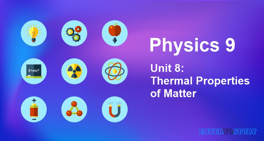 KIPS 9th Class Physics Notes Unit 8: Thermal Properties of Matter