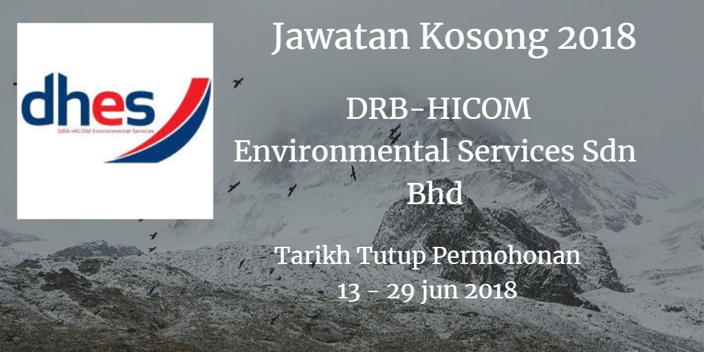 Jawatan Kosong DRB-HICOM Environmental Services Sdn Bhd 13 - 29 Jun 2018