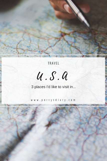 Travel | 3 places I would like to visit in the USA, from East to West! A new travel series on the blog.