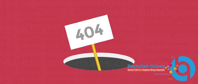 Blogger 404 Hatası Çözümü