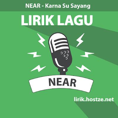 Lirik Lagu Karna Su Sayang - Near feat Dian Sorowea - Lirik lagu indonesia