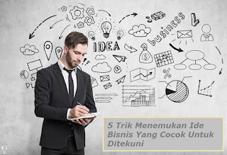 5 Trik Menemukan Ide Bisnis