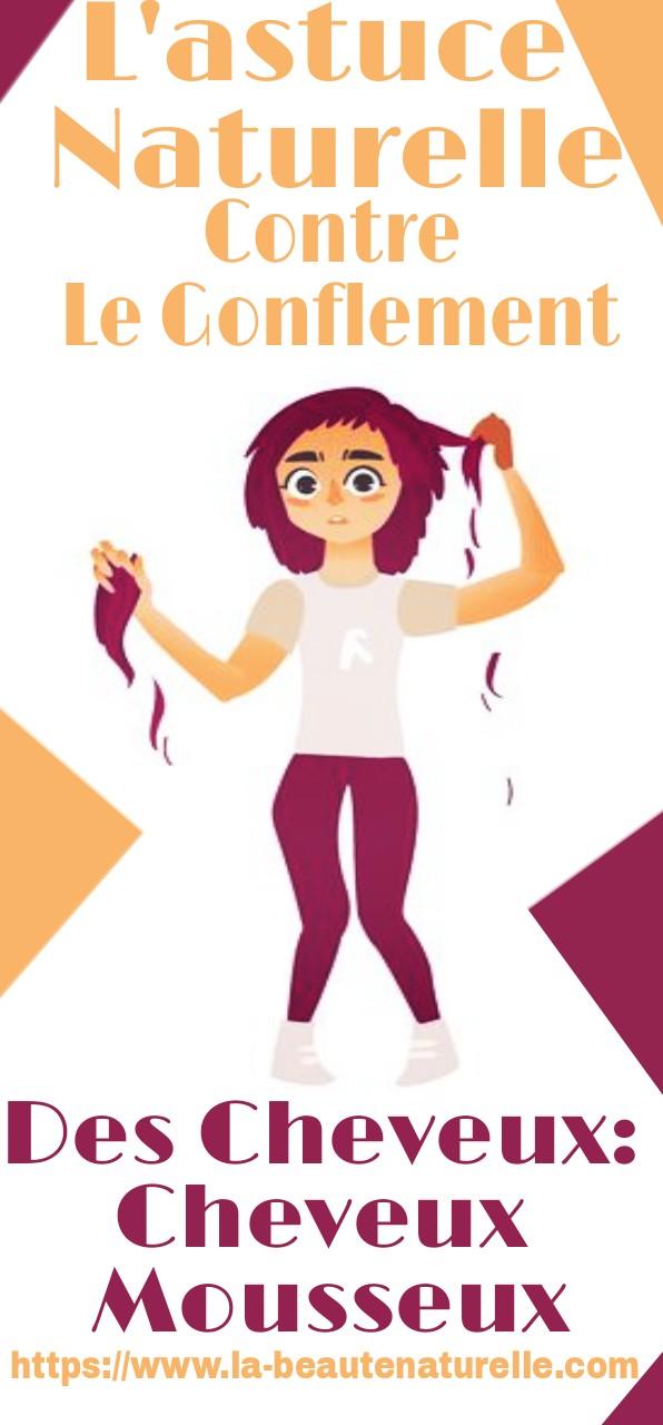 L'astuce Naturelle Contre Le Gonflement Des Cheveux: Cheveux Mousseux