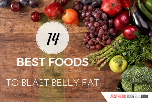 14 Best foods to blast belly fat