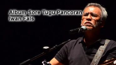 Iwan Fals, Lagu Lawas, Lagu 80-an, Iwan Fals Album Sore Tugu Pancoran Mp3 (1985) Lengkap Full Rar