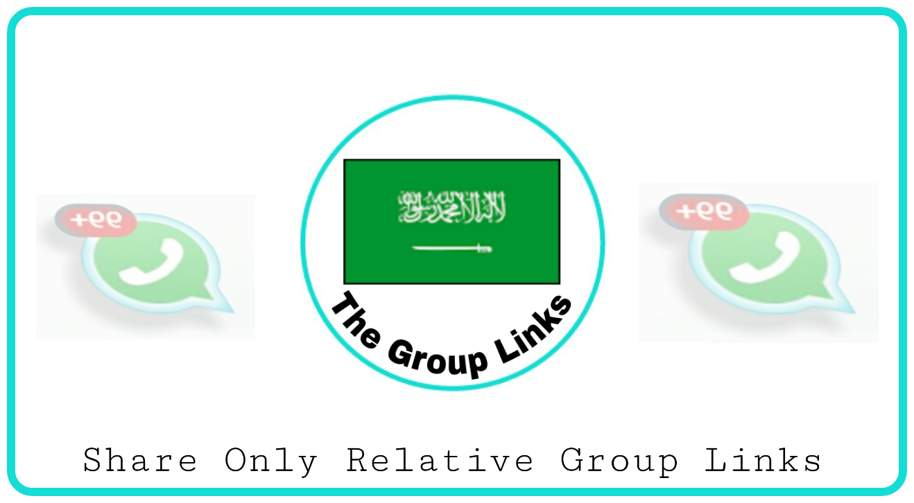 Saudi Arabia Whatsapp Group Links - Group Links