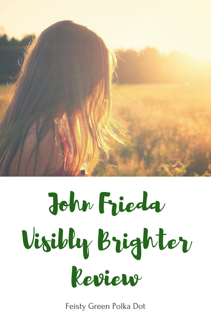John Frieda Visibly Brighter Review