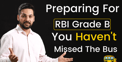 Preparing for RBI Grade B? You haven't missed the bus