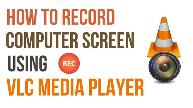 كيفية تصوير الشاشة فيديو بإستخدام برنامج VLC