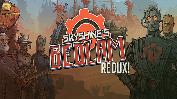Skyshine's Bedlam Redux!