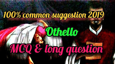 MCQ & long question suggestion from the Play 'othello'