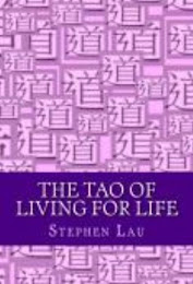 <b>The TAO of Living for Life</b>