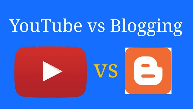 YouTube vs Blogging | Which is best and right for earning