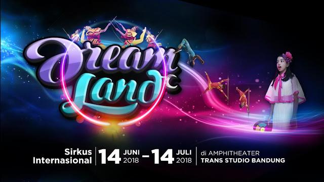 """Liburan Bersama Sirkus Internasional """"Dreamland"""" di Trans Studio Bandung"""