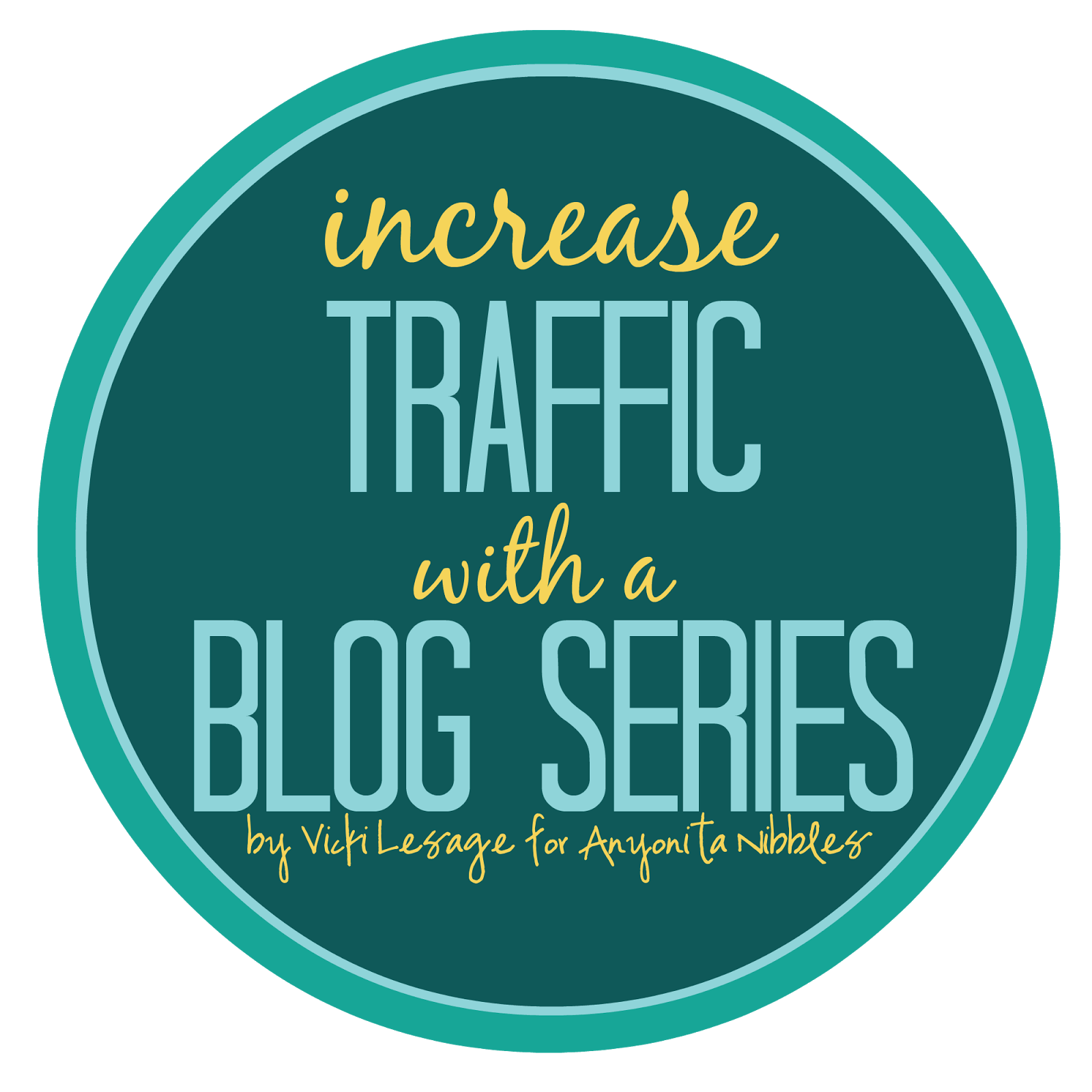Increase Traffic with a Blog Series on Anyonita Nibbles