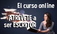 Atrévete a ser escritor, el curso online
