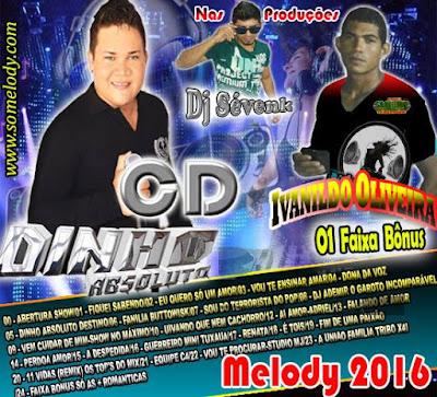 CD MELODY DINHO ABSOLUTO ESPECIAL IVANILDO OLIVEIRA 18/05/2016