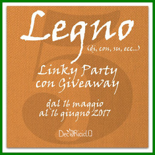 http://decoriciclo.blogspot.it/2017/05/legno-linky-party-2017-5.html