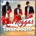 Real niggas - tocar pouco