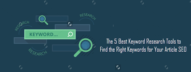 The 5 Best Keyword Research Tools to Find the Right Keywords for Your Article SEO