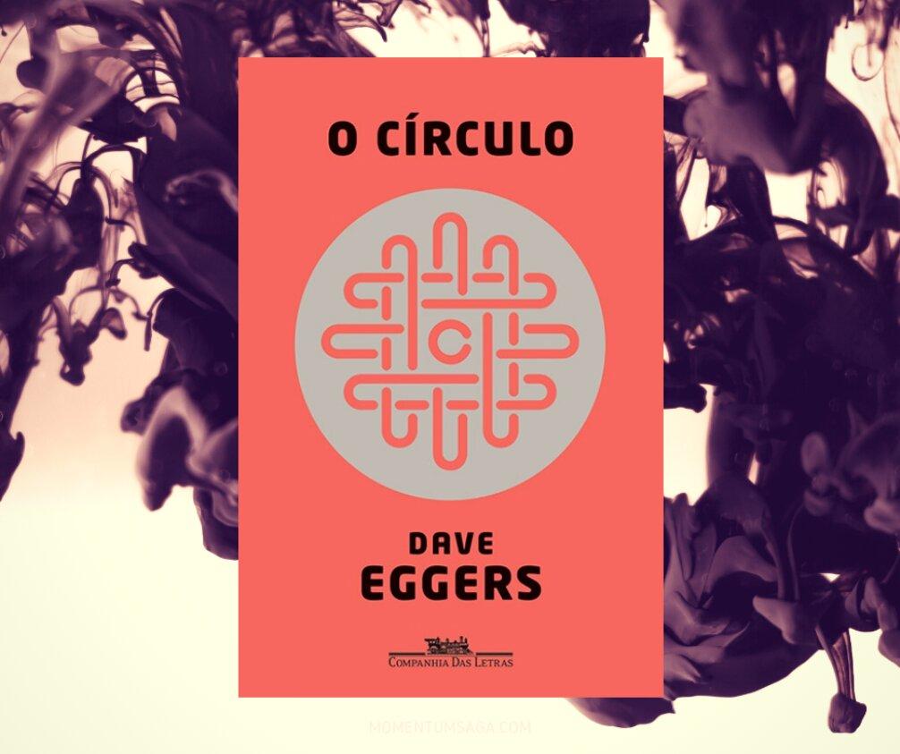 Resenha: O Círculo, de Dave Eggers