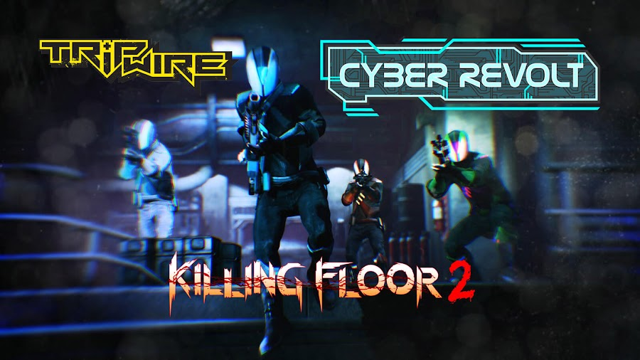 killing floor 2 cyber revolt free update 2019 live pc ps4 xb1 tripwire interactive