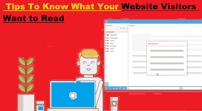 Tips To Know What Your Website Visitors Want to Read