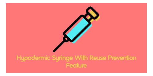 Hypodermic Syringe With Reuse Prevention Feature