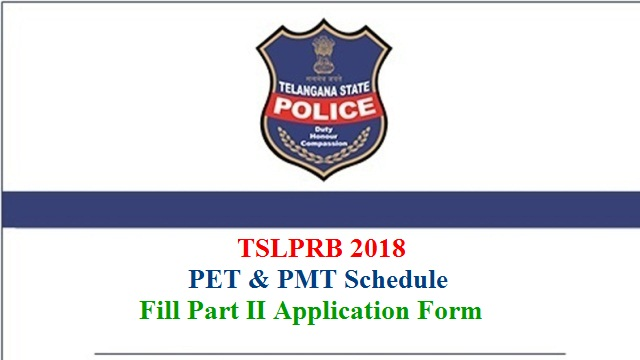 Telangana State Level Police Recruitment Board issued Notifications on 31-05-2018 for direct recruitment of 1,217 vacancies of SCT SI Civil and / or equivalent Posts, 29 vacancies of SCT SI IT&C, 26 vacancies of SCT ASI FPB and 16,925 vacancies of SCT PCs Civil and / or equivalent Posts, 231 vacancies of SCT PCs Technical (IT&C, PTO Drivers and PTO Mechanics). As per the Recruitment Procedure, Preliminary Written Tests (PWTs) were conducted on 26th August 2018 for SCT SI Civil and / or equivalent Posts, on 9th September 2018 for SCT SI IT&C and SCT ASI FPB and on 30th September 2018 for SCT PCs Civil and / or equivalent Posts. tslprb-pet-pmt-schedule-filling-up-part-ii-application-form