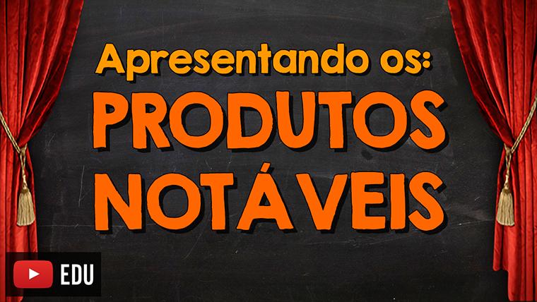 Os 5 principais produtos notáveis estudados na escola