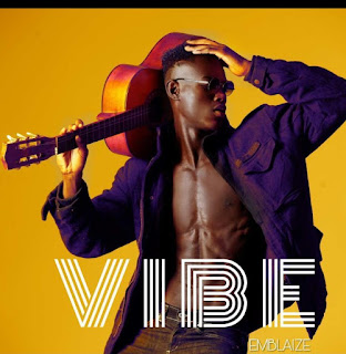 "EM-BLAIZE Drops Another HIT TRACK - ""VIBE"" (DOWNLOAD HERE)"