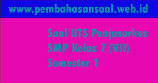 Permalink ke Soal UTS Penjasorkes SMP Kelas 7 (VII) Semester 1 (Ganjil)