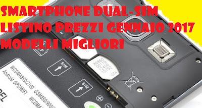 Smartphone dual sim: listino prezzi Gennaio 2017 modelli migliori