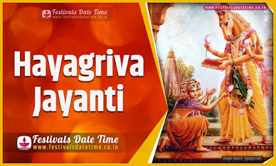 2021 Hayagriva Jayanti Date and Time, 2021 Hayagriva Jayanti Festival Schedule and Calendar