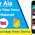 WhatsApp Video Status App Aia File || Makeroid Aia File ||Earn Per 200$