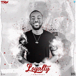 Yankie B - Loyalty (EP)