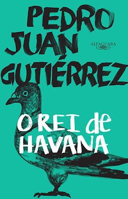 O rei de Havana, de Pedro Juan Gutiérrez - Editora Alfaguara