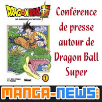 http://www.manga-news.com/index.php/actus/2017/04/03/Retour-sur-la-conference-de-presse-autour-de-Dragon-Ball-Super