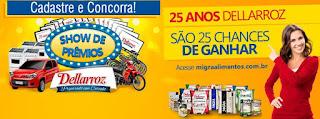 Promoção Show de Prêmios DELLARROZ 2016