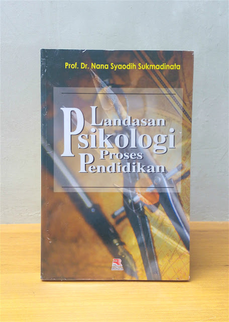 LANDASAN PSIKOLOGI PROSES PENDIDIKAN, Prof. Dr. Nana Syaodih Sukmadinata