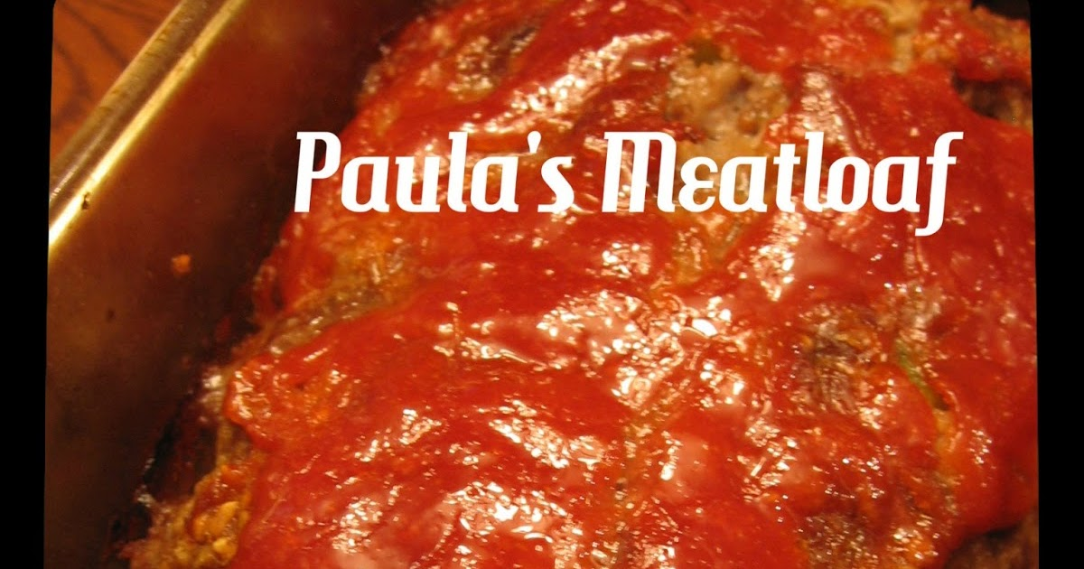 Cookin Up North Paula S Meat Loaf Pinned It And Tried It