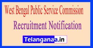 West Bengal Public Service Commission (WBPSC) Recruitment Notification 2017