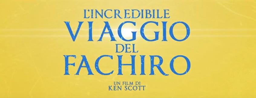 L'INCREDIBILE VIAGGIO DEL FACHIRO - dal 4 luglio al cinema