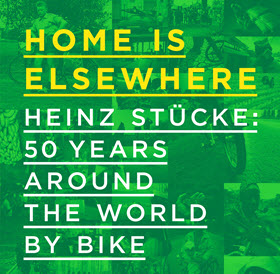 'Home is elsewhere. 50 Years around the world by bike',  un libro de Heinz Stücke