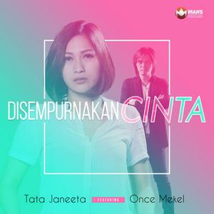 Tata Janeeta - Disempurnakan Cinta (Feat. Once Mekel)