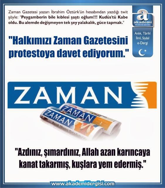 """""""Halkımızı Zaman Gazetesini protestoya davet ediyorum."""""""