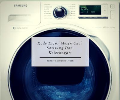 Kode Error Mesin Cuci Samsung Dan Keterangan