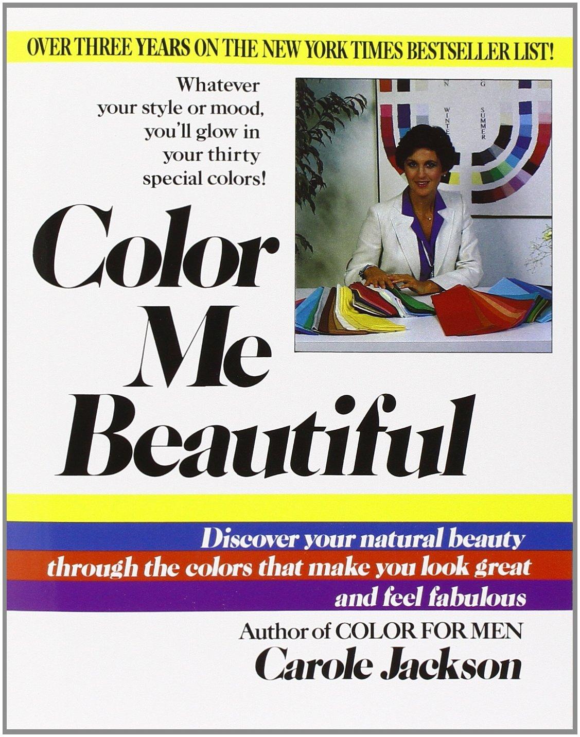 book color me beautiful : Il Nome Pi Celebre Di Questo Periodo Fu Per Quello Di Carole Jackson Esperta Di Arte E Di Moda Fond Nel 1974 L Azienda Color Me Beautiful E Sei Anni