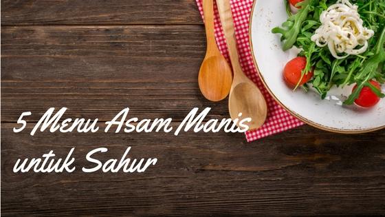 5 Menu Asam Manis untuk Sahur