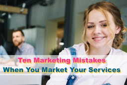 Are You Making These Ten Marketing Mistakes When You Market Your Services?